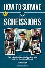How To Survive Scheissjobs