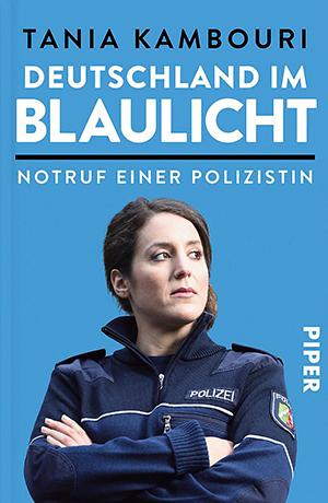 Deutschland im Blaulicht - Notruf einer Polizistin