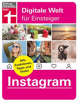 Instagram für Einsteiger: Alle Funktionen, Tipps und Tricks